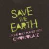 Save the Earth, It's the Only Planet with Chocolate - shirt