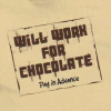 Will Work for Chocolate - shirt